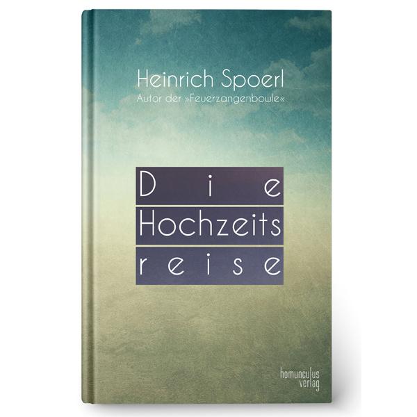 Cover: Die Hochzeitsreise von Heinrich Spoerl