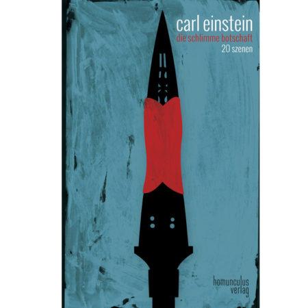 Cover: Carl Einstein - Die schlimme Botschaft