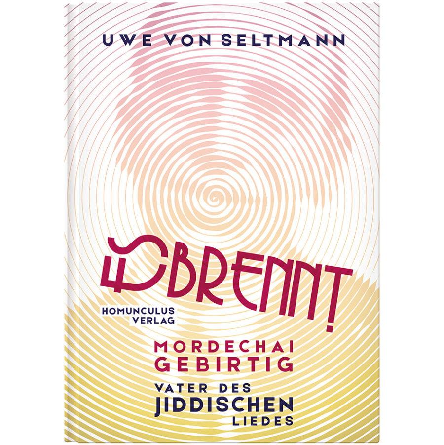 Cover: Es brennt. Mordechai Gebirtig - Vater des jiddischen Liedes