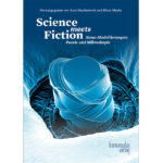 Aura Heydenreich u. Klaus Mecke (Hgg.): Science meets Fiction