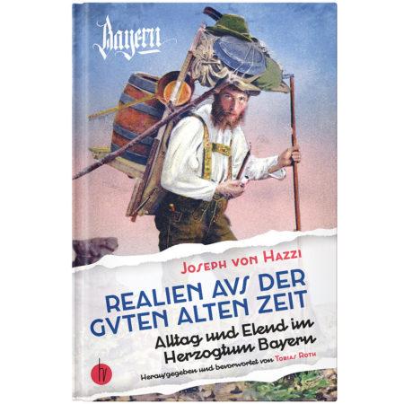 Cover | Joseph von Hazzi: Alltag und Elend im Herzogtum Bayern