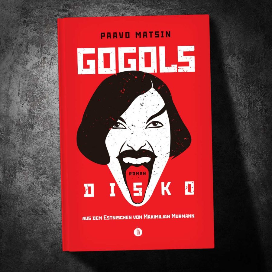 Paavo Matsin - Gogols Disko - homunculus verlag